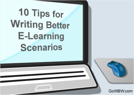 10 Tips for Writing Better E-Learning Scenarios