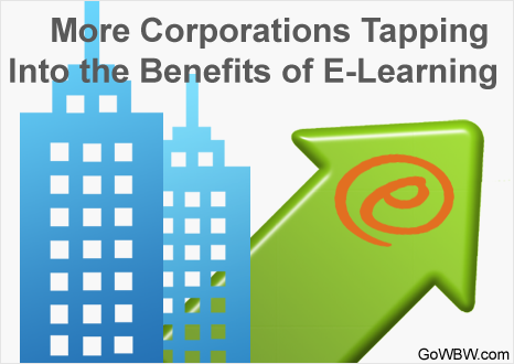 More Corporations Tapping Into the Benefits of E-Learning