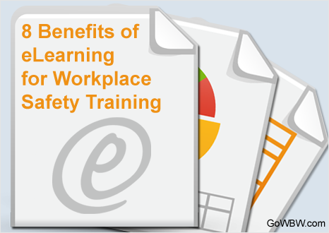 8 Benefits of E-Learning for Workforce Safety Training