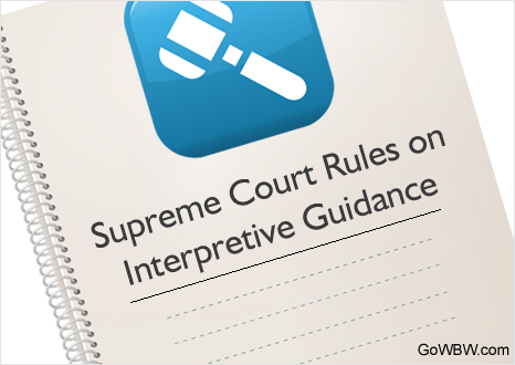 Supreme Court Rules on Interpretive Guidance